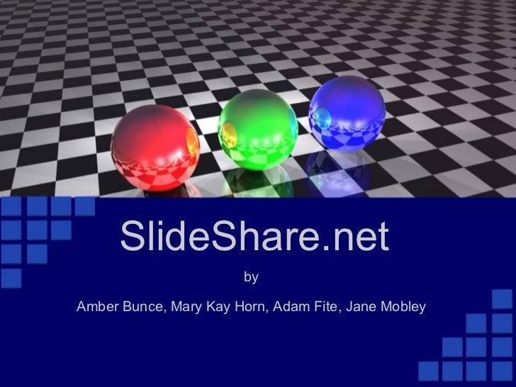 by  Amber Bunce, Mary Kay Horn, Adam Fite, Jane Mobley SlideShare.net