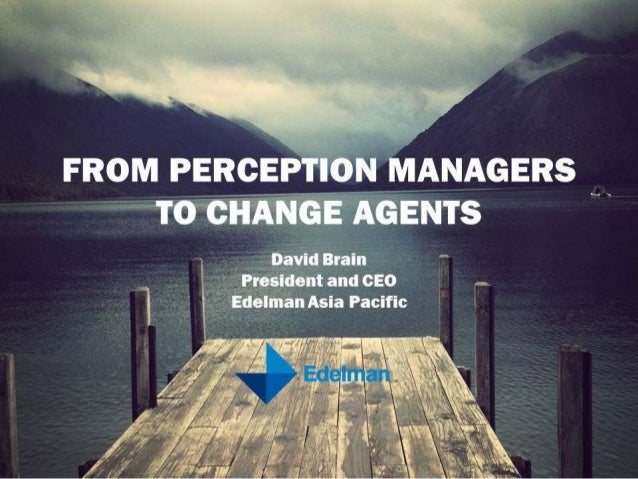 From Perception Managers to Change Agents