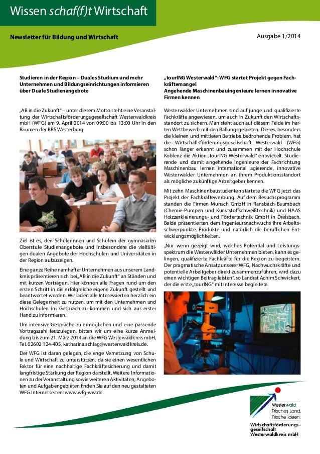 Wissen schaf(f)t Wirtschaft Newsletter für Bildung und Wirtschaft Ausgabe 1/2014 Studieren in der Region – Duales Studium ...