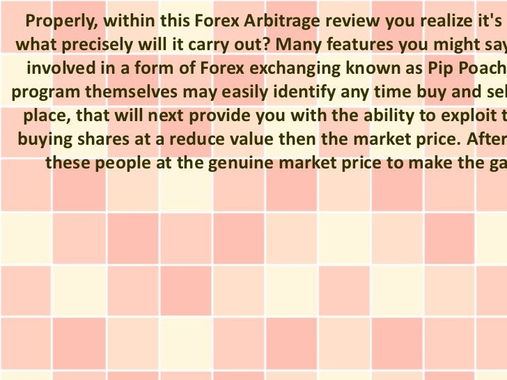 Properly, within this Forex Arbitrage review you realize its awhat precisely will it carry out? Many features you might sa...