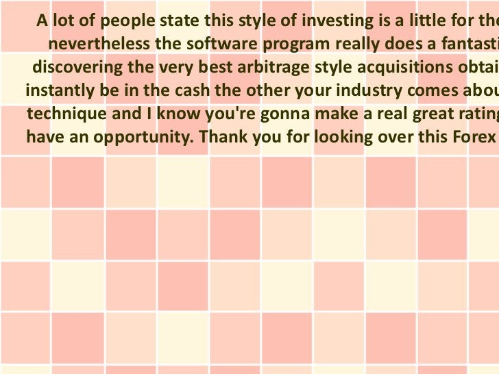 A lot of people state this style of investing is a little for the   nevertheless the software program really does a fantas...