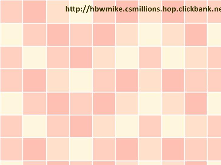 http://hbwmike.csmillions.hop.clickbank.ne