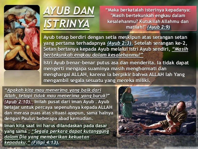 """""""Maka berkatalah isterinya kepadanya: """"Masih bertekunkah engkau dalam kesalehanmu? Kutukilah Allahmu dan matilah!"""" (Ayub 2..."""