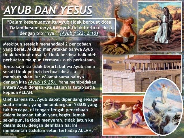 """""""Dalam kesemuanya itu Ayub tidak berbuat dosa … Dalam kesemuanya itu Ayub tidak berbuat dosa dengan bibirnya."""" (Ayub 1:22;..."""