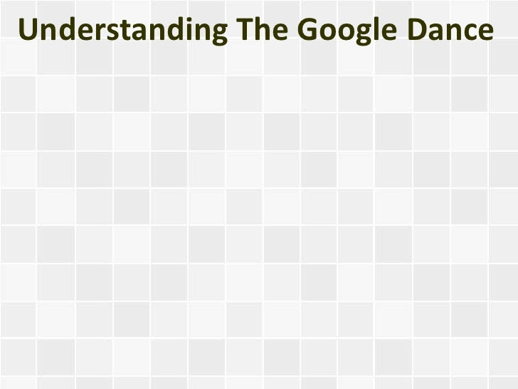 Understanding The Google Dance