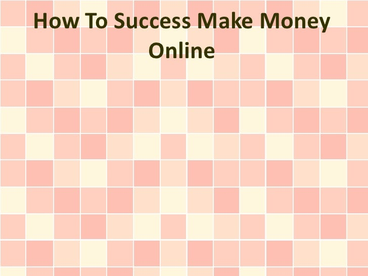 How To Success Make Money          Online