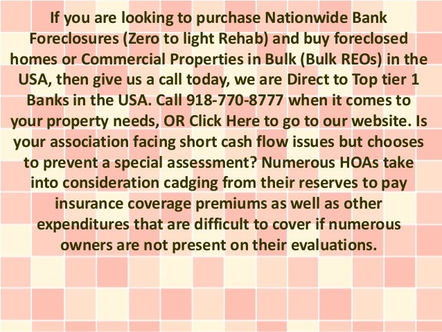 If you are looking to purchase Nationwide Bank   Foreclosures (Zero to light Rehab) and buy foreclosedhomes or Commercial ...