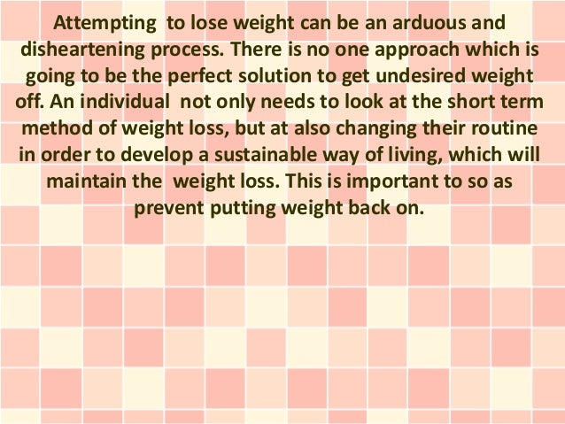 Attempting to lose weight can be an arduous anddisheartening process. There is no one approach which is going to be the pe...