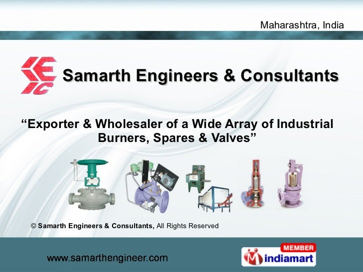 """Samarth Engineers & Consultants """" Exporter & Wholesaler of a Wide Array of Industrial Burners, Spares & Valves"""" ©  Samarth..."""