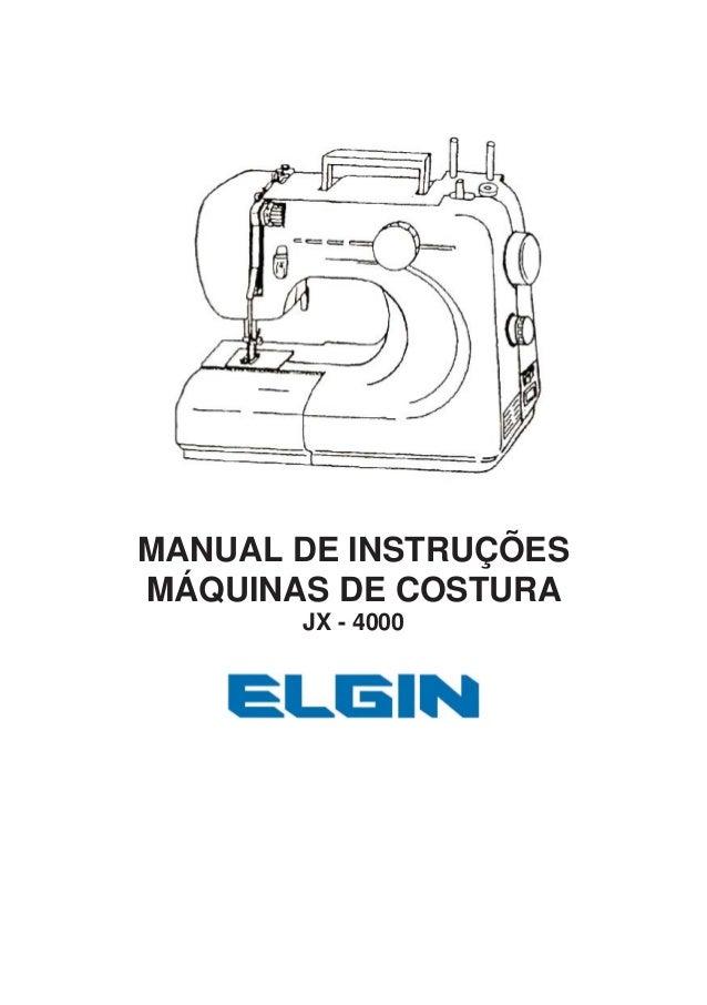 - 1 - MANUAL DE INSTRUÇÕES MÁQUINAS DE COSTURA JX - 4000