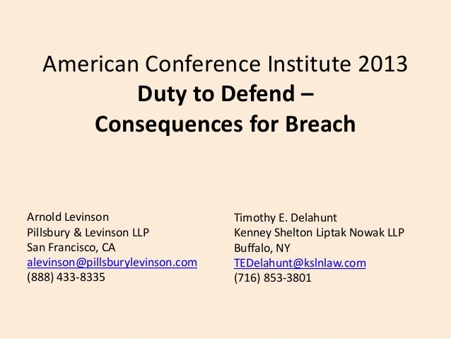 American Conference Institute 2013 Duty to Defend – Consequences for Breach  Arnold Levinson Pillsbury & Levinson LLP San ...