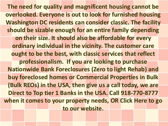 The need for quality and magnificent housing cannot beoverlooked. Everyone is out to look for furnished housingWashington ...