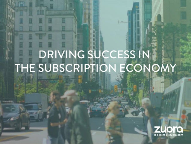 DRIVING SUCCESS IN THE SUBSCRIPTION ECONOMY