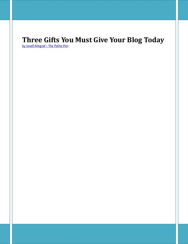 Three Gifts You Must Give Your Blog Today by Jovell Alingod – The Petite Pen