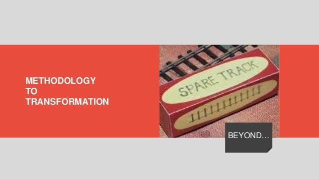 METHODOLOGY TO TRANSFORMATION BEYOND…