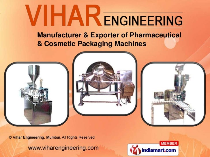 Manufacturer & Exporter of Pharmaceutical<br />& Cosmetic Packaging Machines<br />