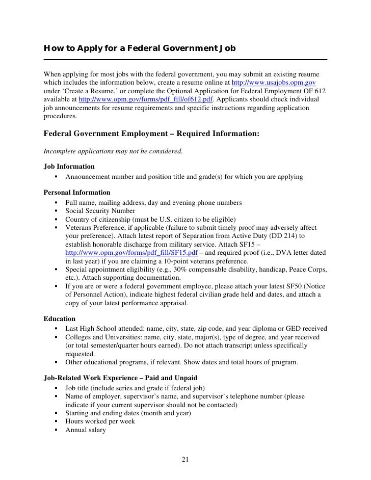How to Apply for a Federal Government Job  When applying for most jobs with the federal government, you may submit an exis...