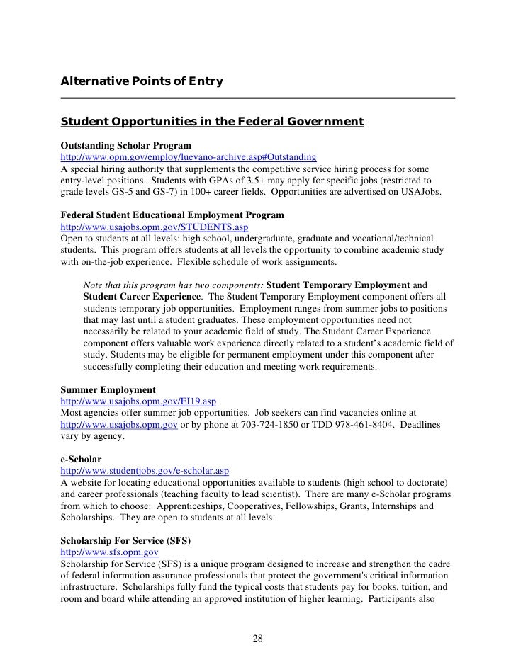 Alternative Points of Entry   Student Opportunities in the Federal Government  Outstanding Scholar Program http://www.opm....