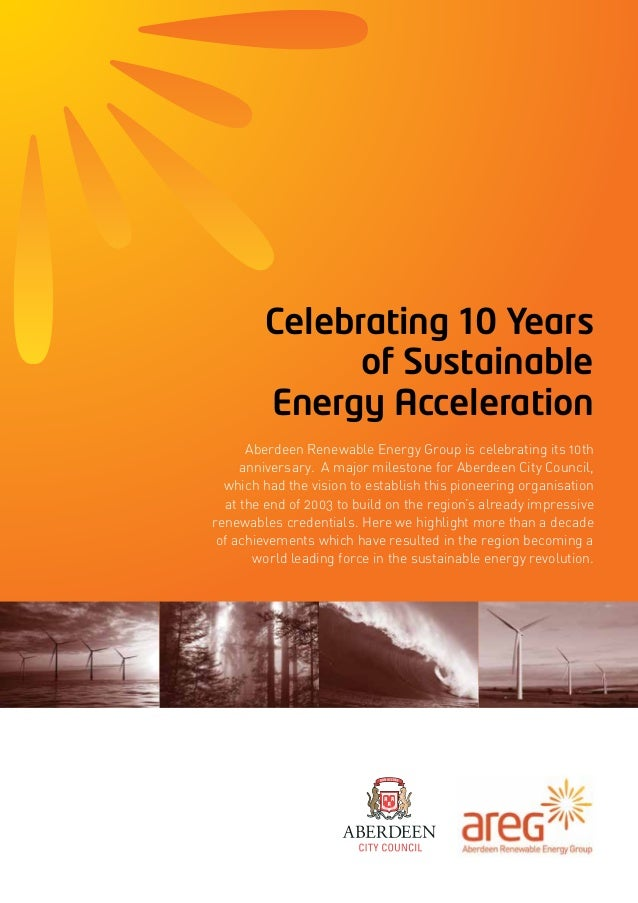 Celebrating 10 Years of Sustainable Energy Acceleration Aberdeen Renewable Energy Group is celebrating its 10th anniversar...