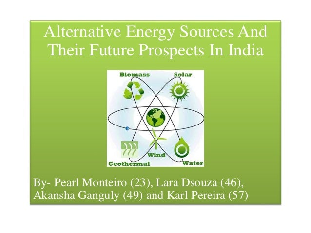 alternative energy sources essay example 6 Alternative energy as beneficial resource for world energy demand alternative energy have a lot of sources to tap into.