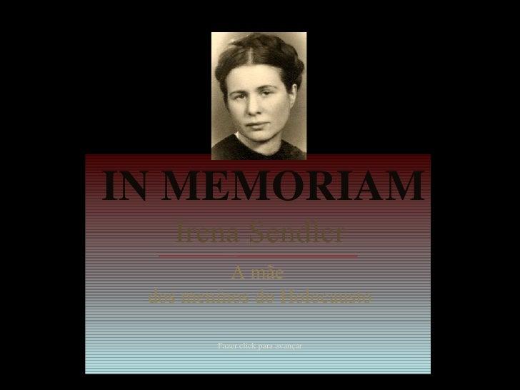Irena Sendler A mãe  dos meninos do Holocausto Fazer click para avançar IN MEMORIAM