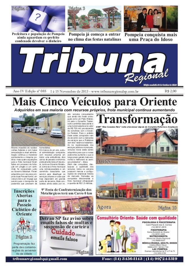 tribunaregionalsp@gmail.com Fone: (14) 3456-1143 | (14) 99724-1319 Ano IV Edição nº 085 1 à 15 Novembro de 2013 - www.trib...