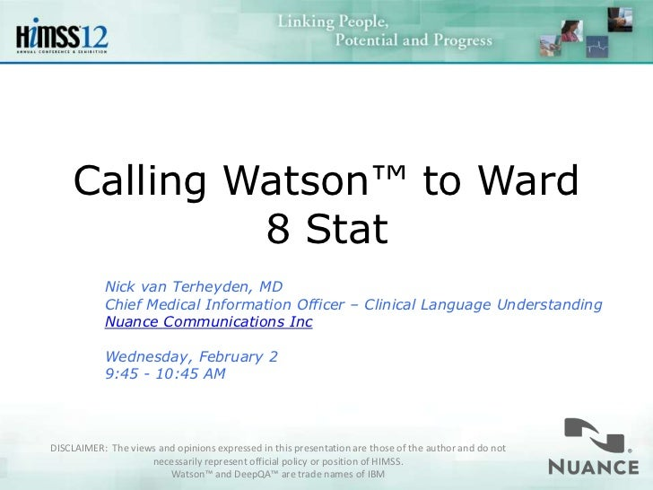 Calling Watson™ to Ward             8 Stat           Nick van Terheyden, MD           Chief Medical Information Officer – ...