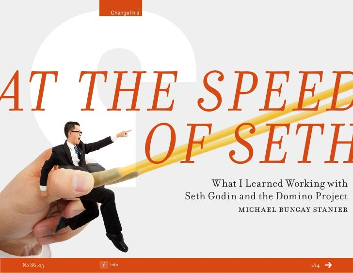 ChangeThisAt the Speed     of Seth                  What I Learned Working with                        Seth Godin and the ...