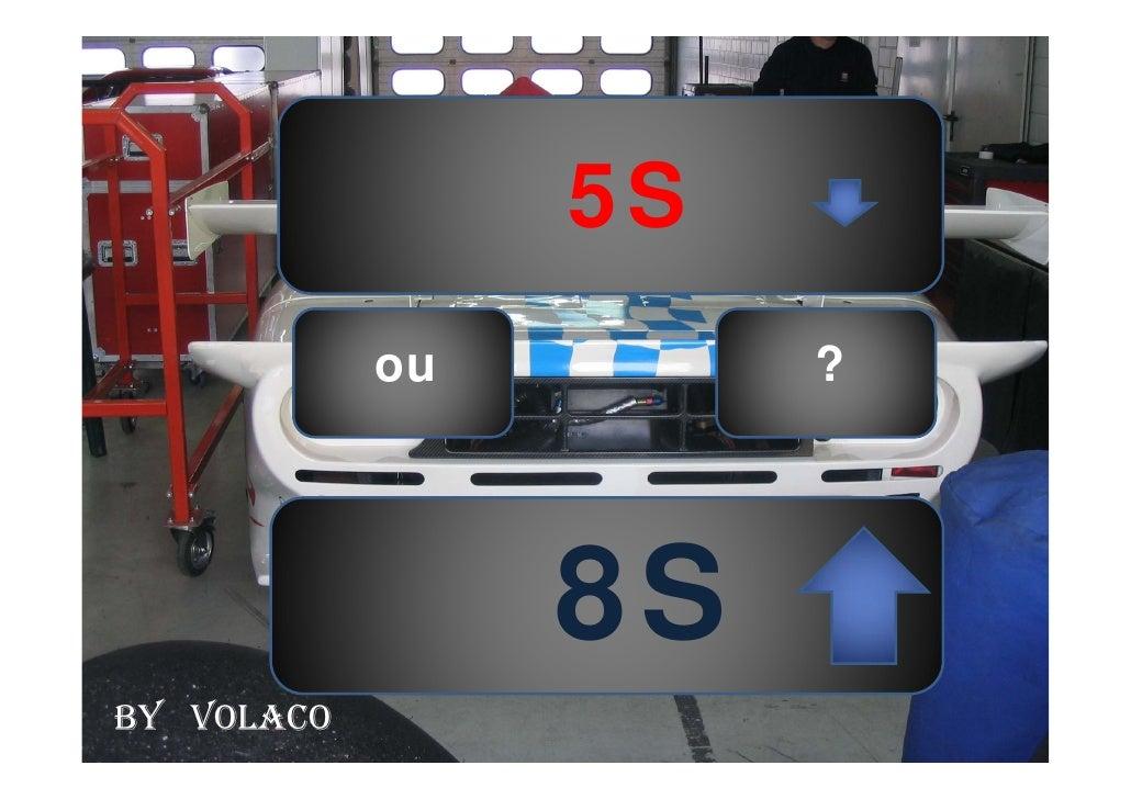 5S             ou        ?                      8S BY VOLACO