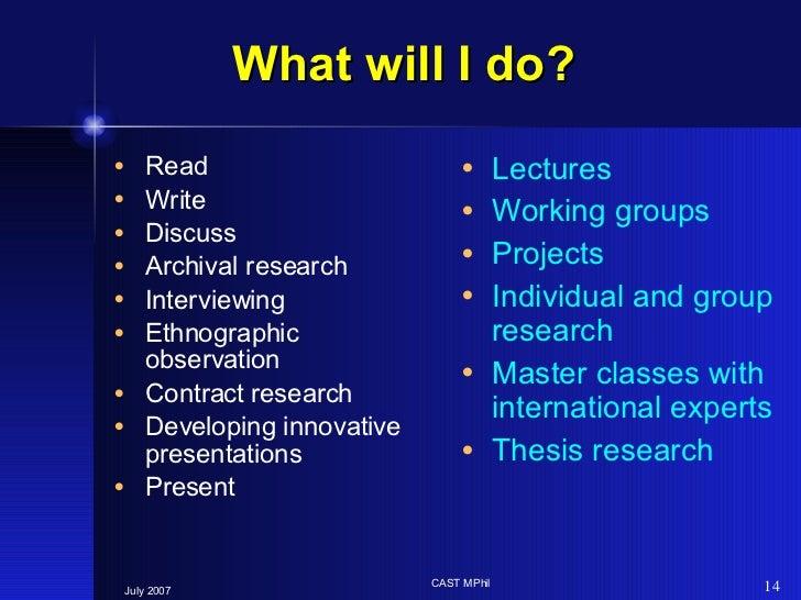 What will I do? <ul><li>Read </li></ul><ul><li>Write </li></ul><ul><li>Discuss </li></ul><ul><li>Archival research </li></...