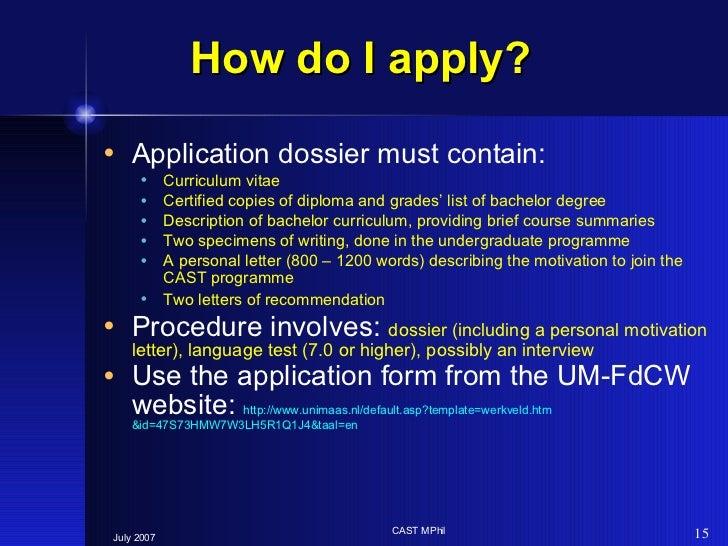 How do I apply?  <ul><li>Application dossier must contain: </li></ul><ul><ul><li>Curriculum vitae </li></ul></ul><ul><ul><...