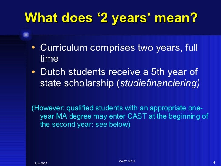 What does '2 years' mean? <ul><li>Curriculum comprises two years, full time </li></ul><ul><li>Dutch students receive a 5th...