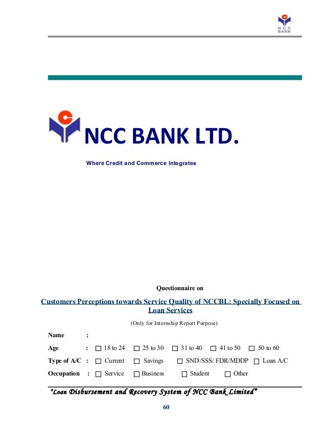 report on ncc bank Ncc bank is one of the most popular and profitable commercial bank in bangladesh 14 objectives of the study 141 primary objective the primary objective of this report is to gather information .