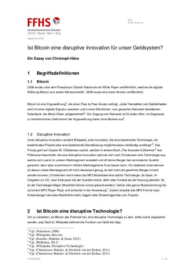 WS Web Science 10.03.2016 1 | 6 Ist Bitcoin eine disruptive Innovation für unser Geldsystem? Ein Essay von Christoph Häne ...