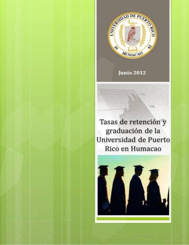 UNIVERSIDAD DE PUERTO RICO EN HUMACAO OFICINA DE PLANIFICACIÓN, ACREDITACIÓN E INVESTIGACIÓN INSTITUCIONAL ÁREA DE INVESTI...