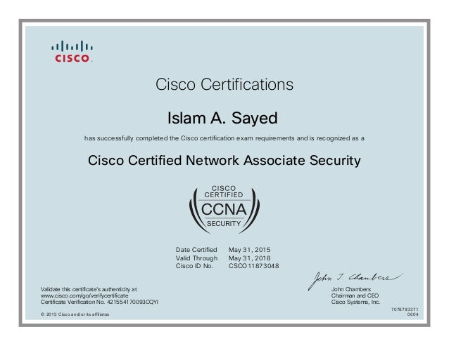 Cisco Certifications Islam A. Sayed has successfully completed the Cisco certification exam requirements and is recognized...