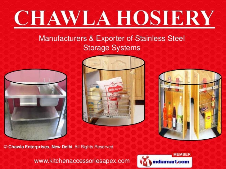Manufacturers & Exporter of Stainless Steel                            Storage Systems© Chawla Enterprises, New Delhi, All...