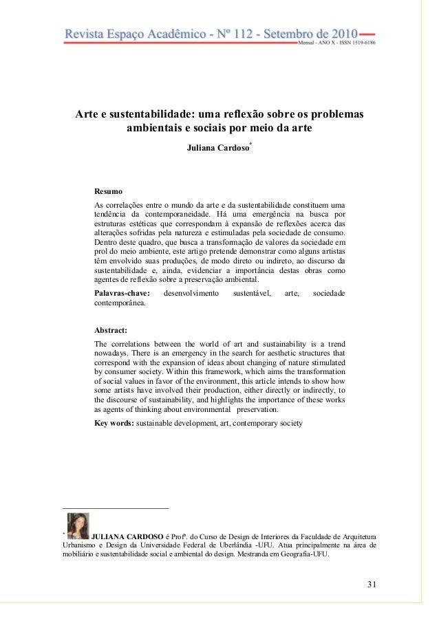 31 Arte e sustentabilidade: uma reflexão sobre os problemas ambientais e sociais por meio da arte Juliana Cardoso* Resumo ...