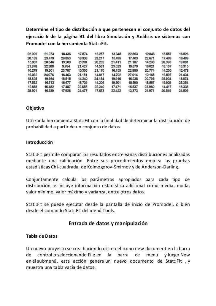 Determine el tipo de distribución a que pertenecen el conjunto de datos delejercicio 6 de la página 91 del libro Simulació...