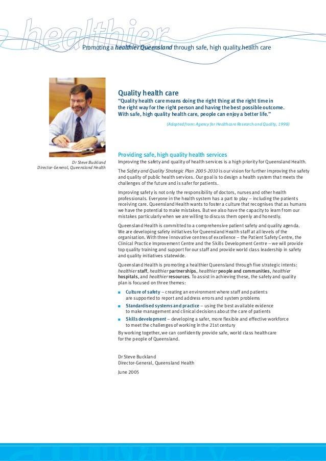 Promoting a healthier Queensland through safe, high quality health care Providing safe, high quality health services Impro...