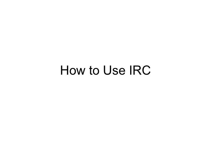 How to Use IRC