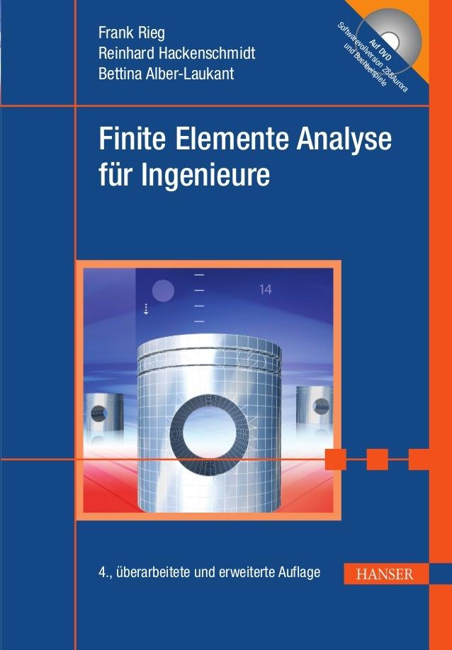 Rieg · Hackenschmidt · Alber-Laukant Finite Elemente Analyse für Ingenieure Rieg Hackenschmidt Alber-Laukant FiniteElement...