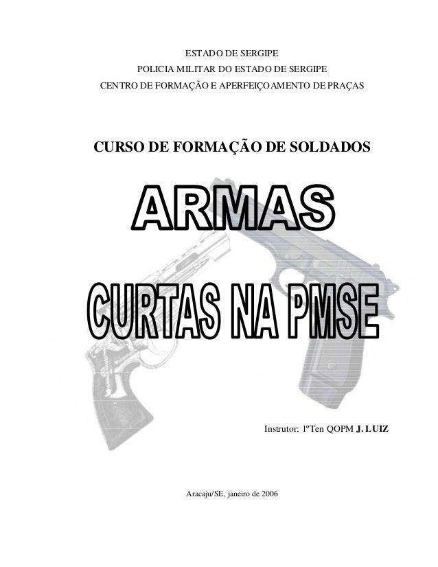 ESTADO DE SERGIPE POLICIA MILITAR DO ESTADO DE SERGIPE CENTRO DE FORMAÇÃO E APERFEIÇOAMENTO DE PRAÇAS CURSO DE FORMAÇÃO DE...