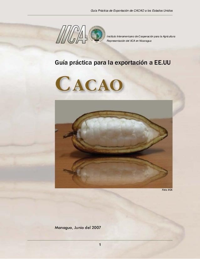 Guía Práctica de Exportación de CACAO a los Estados Unidos                            Instituto Interamericano de Cooperac...