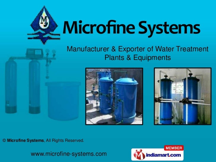 Manufacturer & Exporter of Water Treatment                                          Plants & Equipments© Microfine Systems...