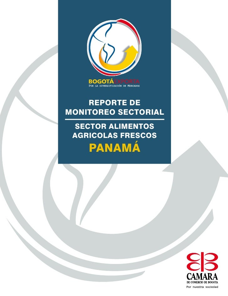 REPORTE DE MONITOREO SECTORIAL        SECTOR ALIMENTOS AGRICOLAS FRESCOS EN PANAMÁ    REPORTE DEMONITOREO SECTORIAL SECTOR...