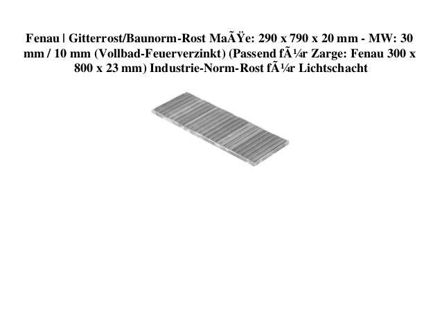 Fenau | Gitterrost/Baunorm-Rost Maße: 290 x 790 x 20 mm - MW: 30 mm / 10 mm (Vollbad-Feuerverzinkt) (Passend für Zarge: ...