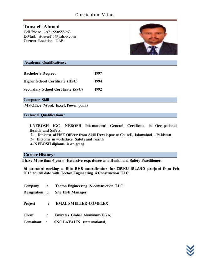 My Resume. Curriculum Vitae Touseef Ahmed Cell Phone: +971 558558263  E Mail: Atouseef43@ ...  My Resume