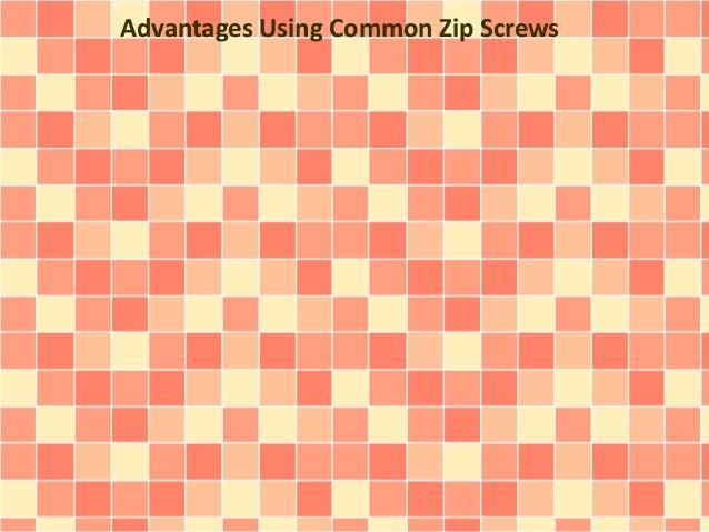 Advantages Using Common Zip Screws