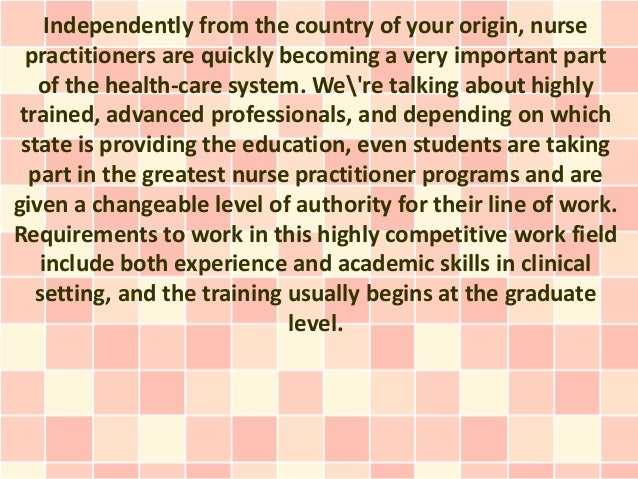 Independently from the country of your origin, nurse  practitioners are quickly becoming a very important part   of the he...